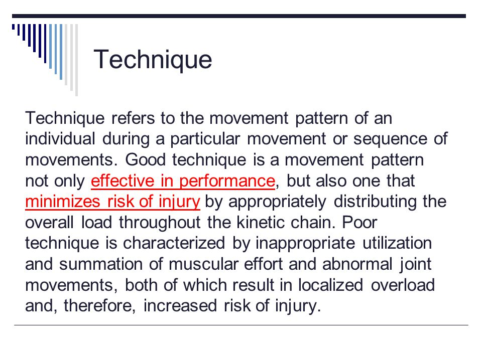 Technique Technique refers to the movement pattern of an individual during a particular movement or sequence of movements.
