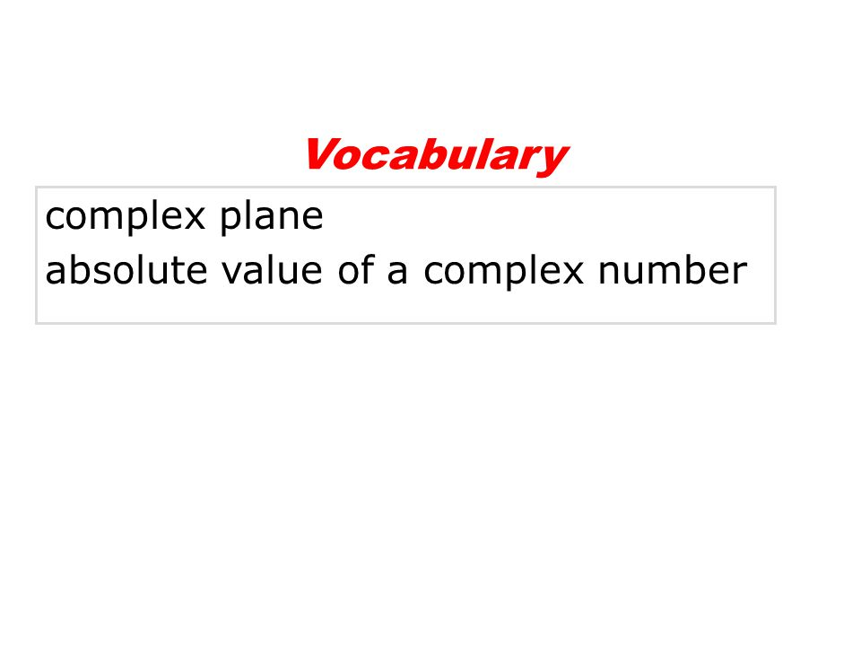 complex plane absolute value of a complex number Vocabulary