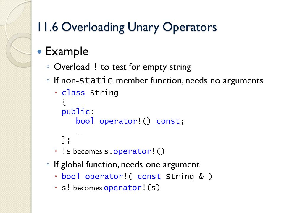 11.6 Overloading Unary Operators Example Overload .