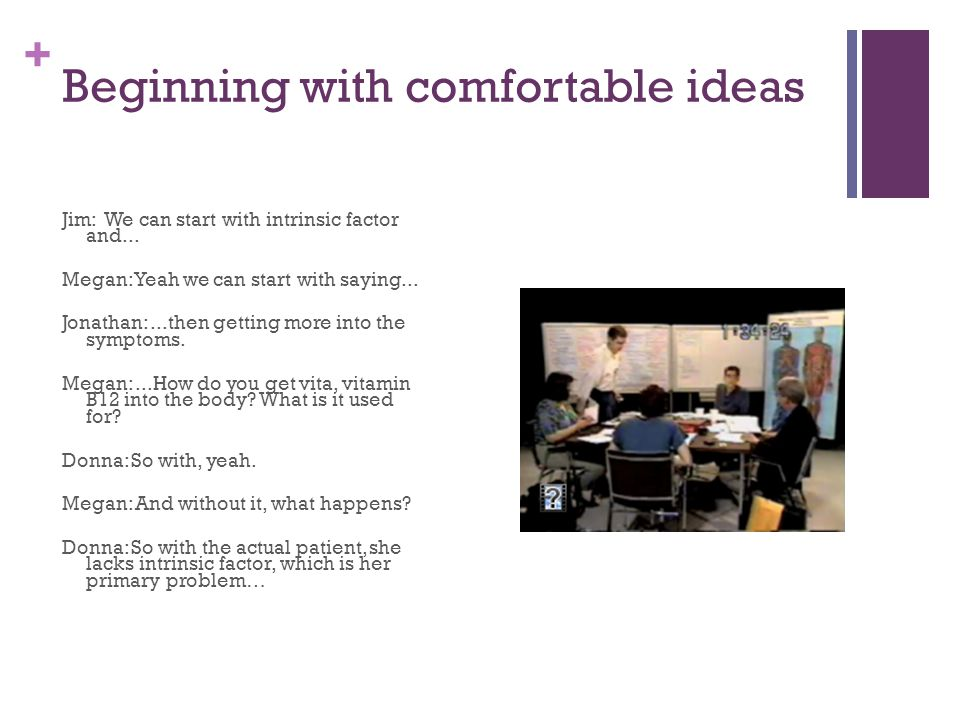 + Beginning with comfortable ideas Jim: We can start with intrinsic factor and...