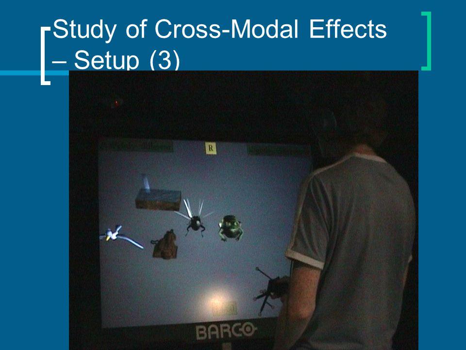Study of Cross-Modal Effects – Setup (3)