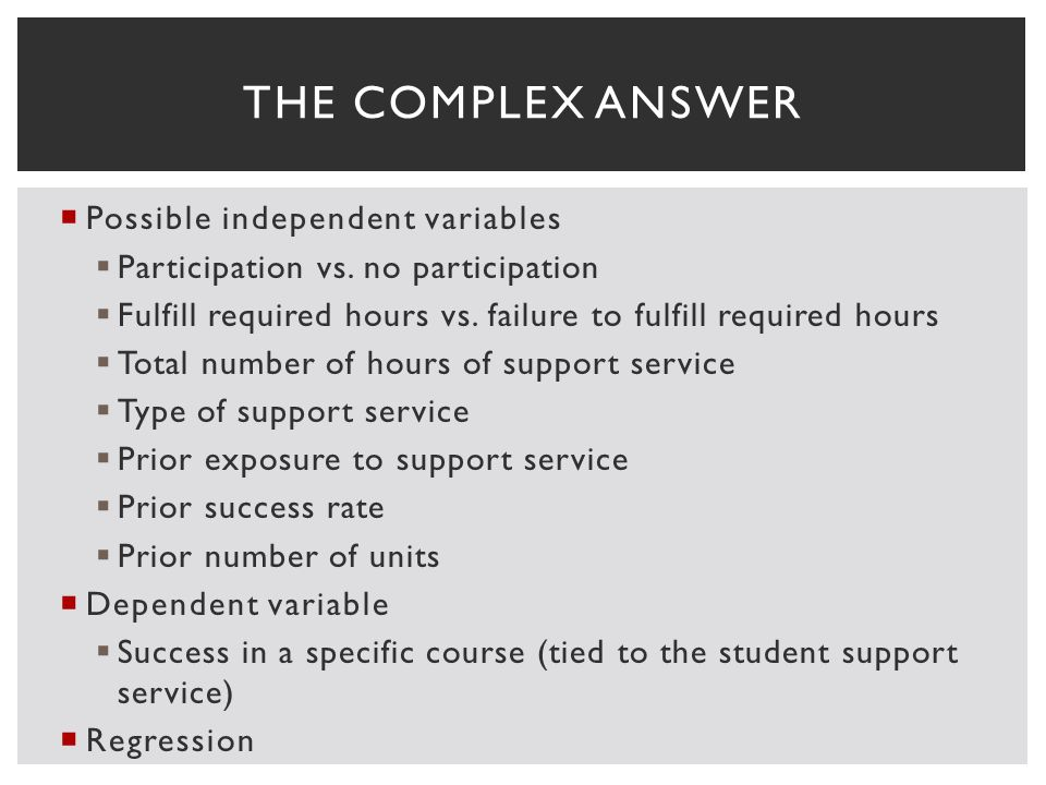 Possible independent variables Participation vs. no participation Fulfill required hours vs.