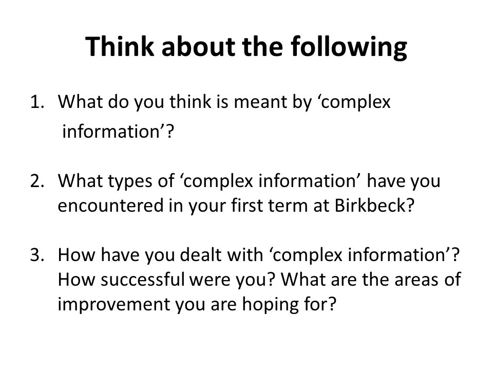 Think about the following 1.What do you think is meant by complex information.