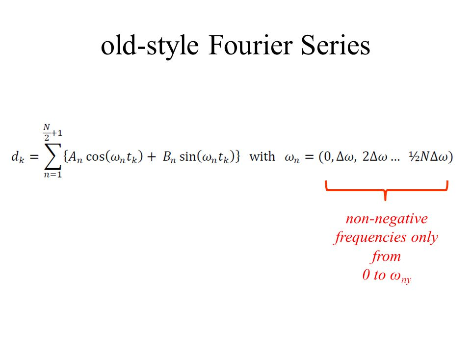 old-style Fourier Series non-negative frequencies only from 0 to ω ny