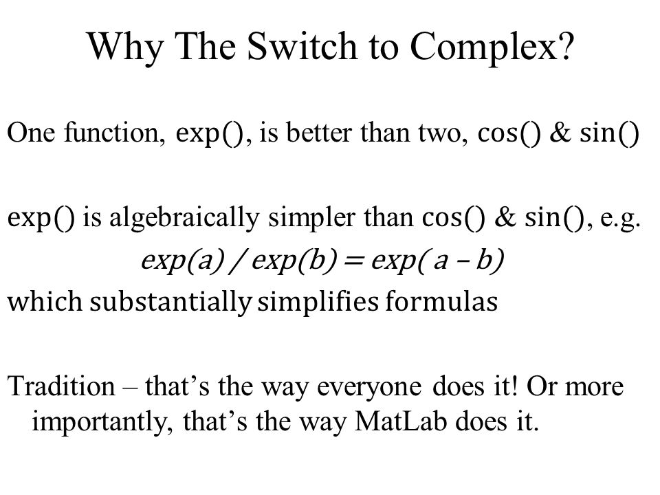 Why The Switch to Complex.