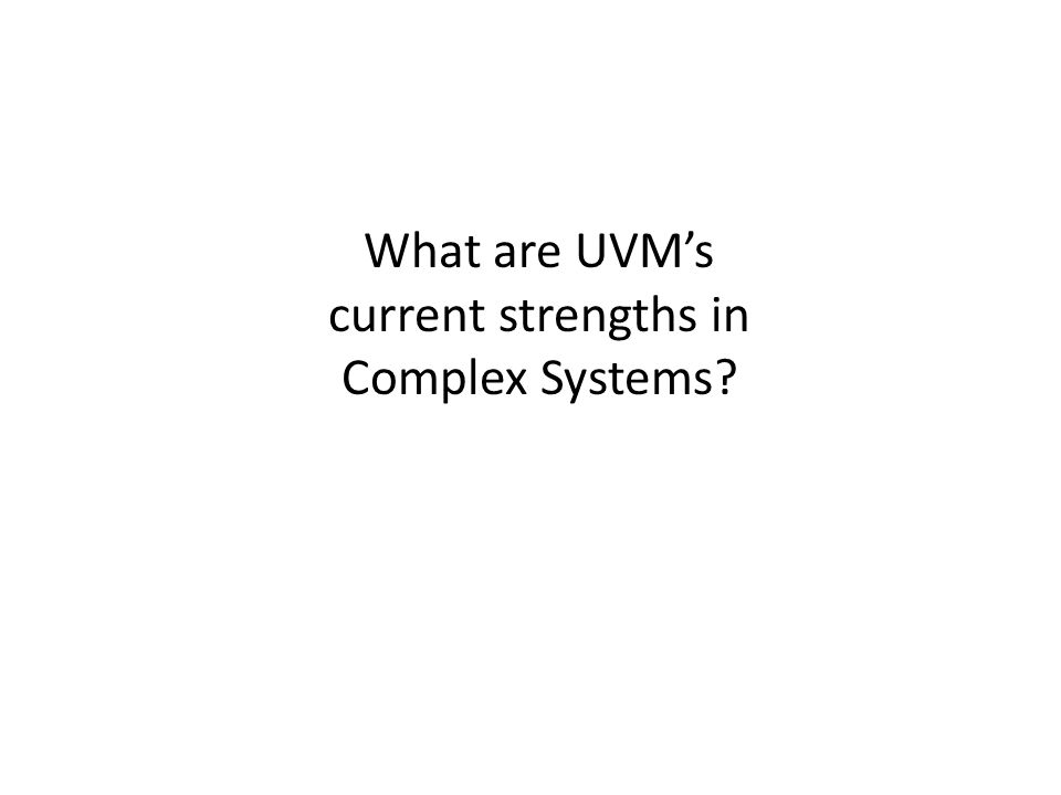 What are UVMs current strengths in Complex Systems?