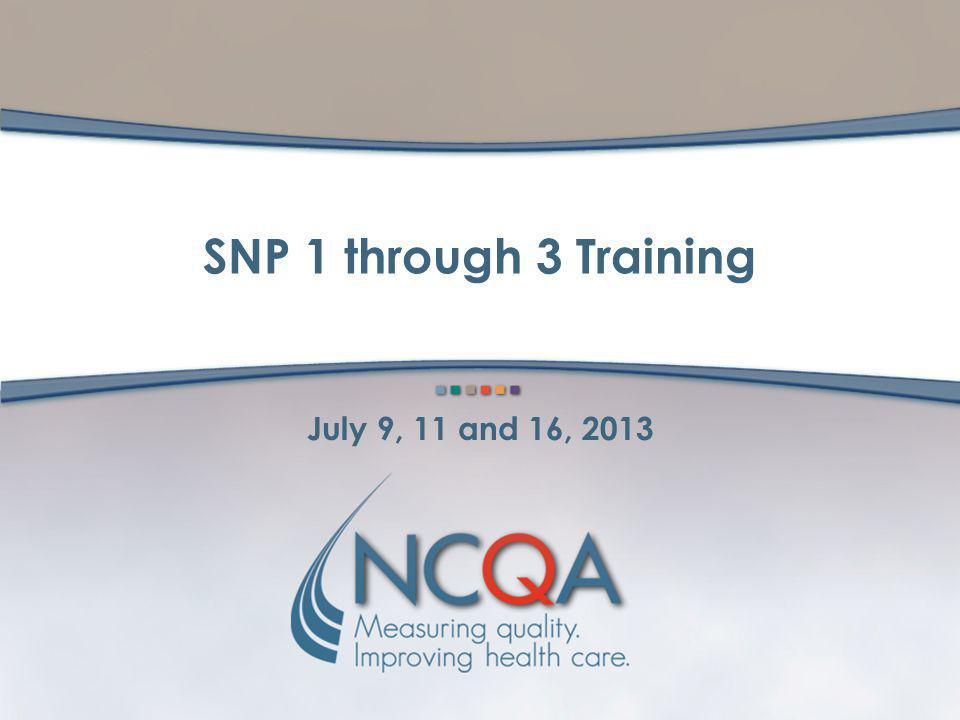 SNP 1 through 3 Training July 9, 11 and 16, 2013