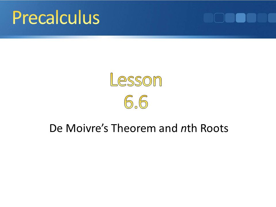 De Moivres Theorem and nth Roots