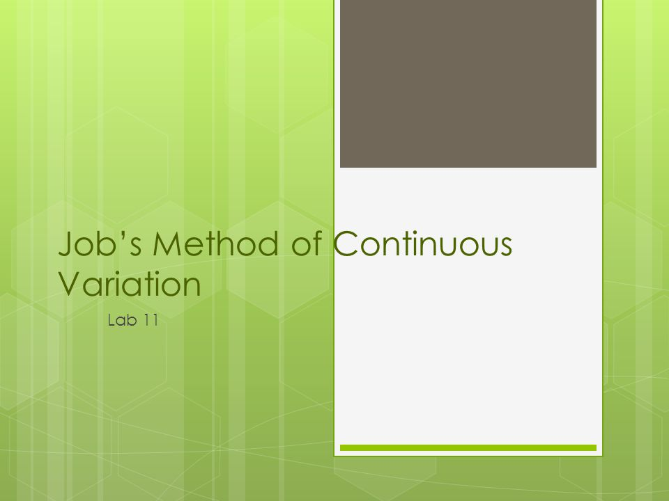 Jobs Method of Continuous Variation Lab 11