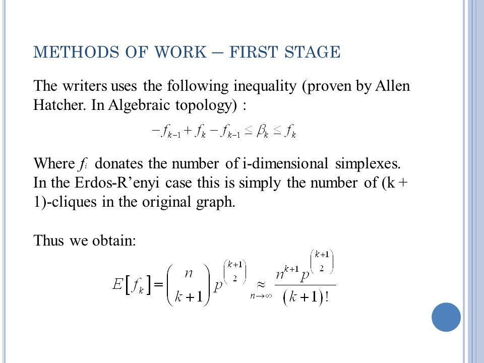 METHODS OF WORK – FIRST STAGE The writers uses the following inequality (proven by Allen Hatcher.