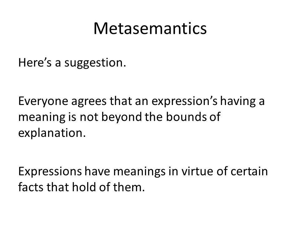 Metasemantics Heres a suggestion.