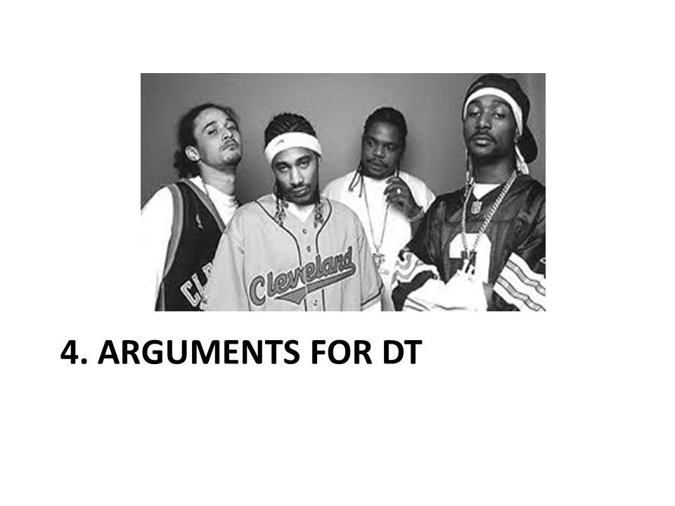 4. ARGUMENTS FOR DT