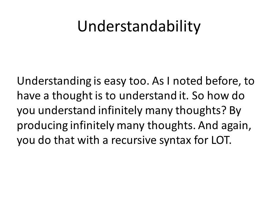 Understandability Understanding is easy too.