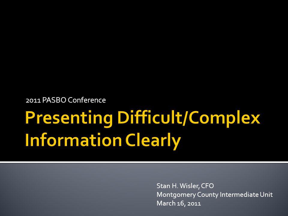 2011 PASBO Conference Stan H. Wisler, CFO Montgomery County Intermediate Unit March 16, 2011