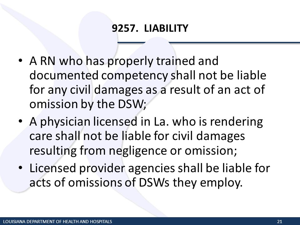 9257. LIABILITY A RN who has properly trained and documented competency shall not be liable for any civil damages as a result of an act of omission by