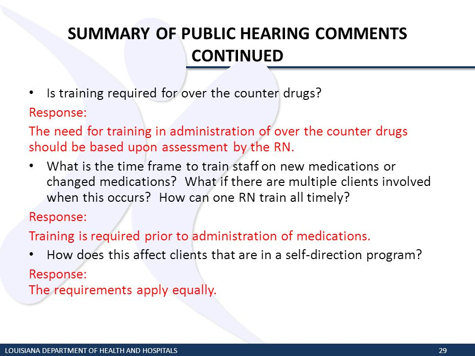 SUMMARY OF PUBLIC HEARING COMMENTS CONTINUED Is training required for over the counter drugs? Response: The need for training in administration of ove