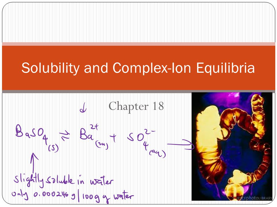 Chapter 18 Solubility and Complex-Ion Equilibria