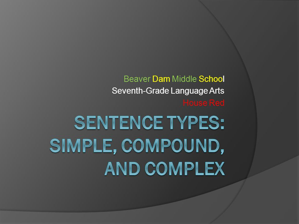 COMPLEX SENTENCES What kind of conjunctions are in COMPLEX sentences.