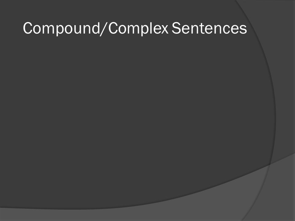 Compound/Complex Sentences