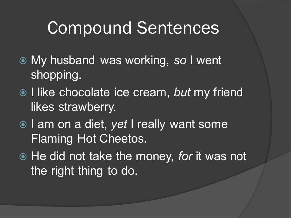 Complex Sentences List the two parts a COMPLEX sentence must have.
