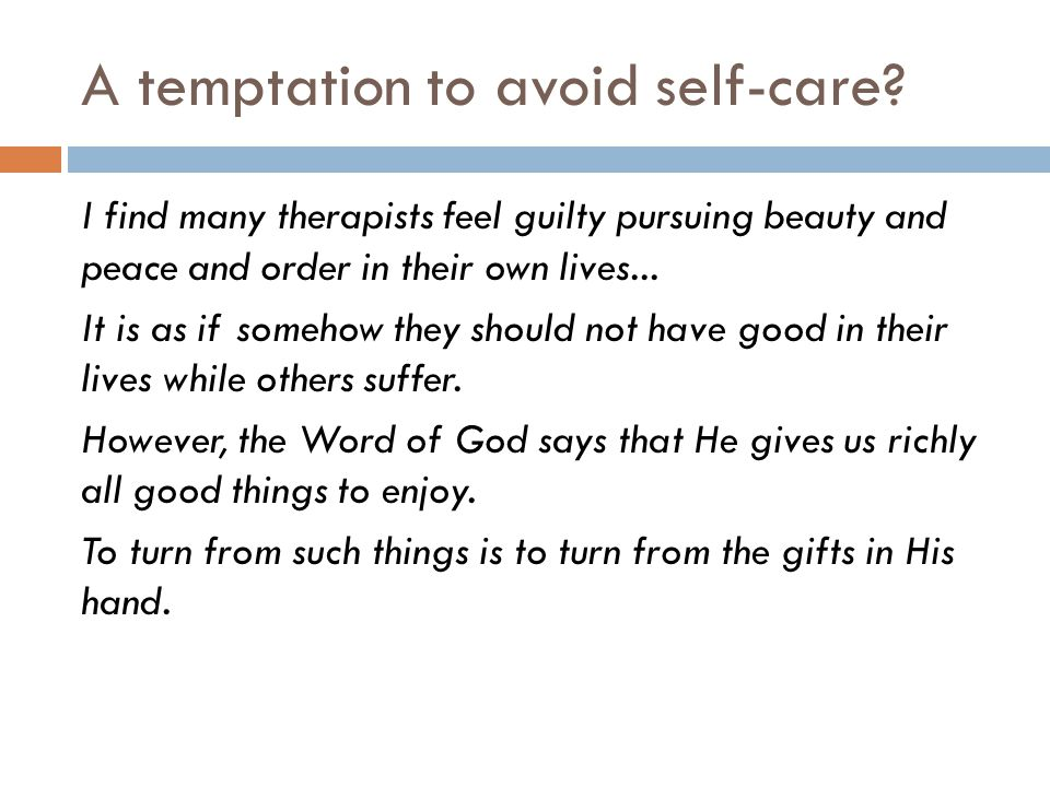 A temptation to avoid self-care.