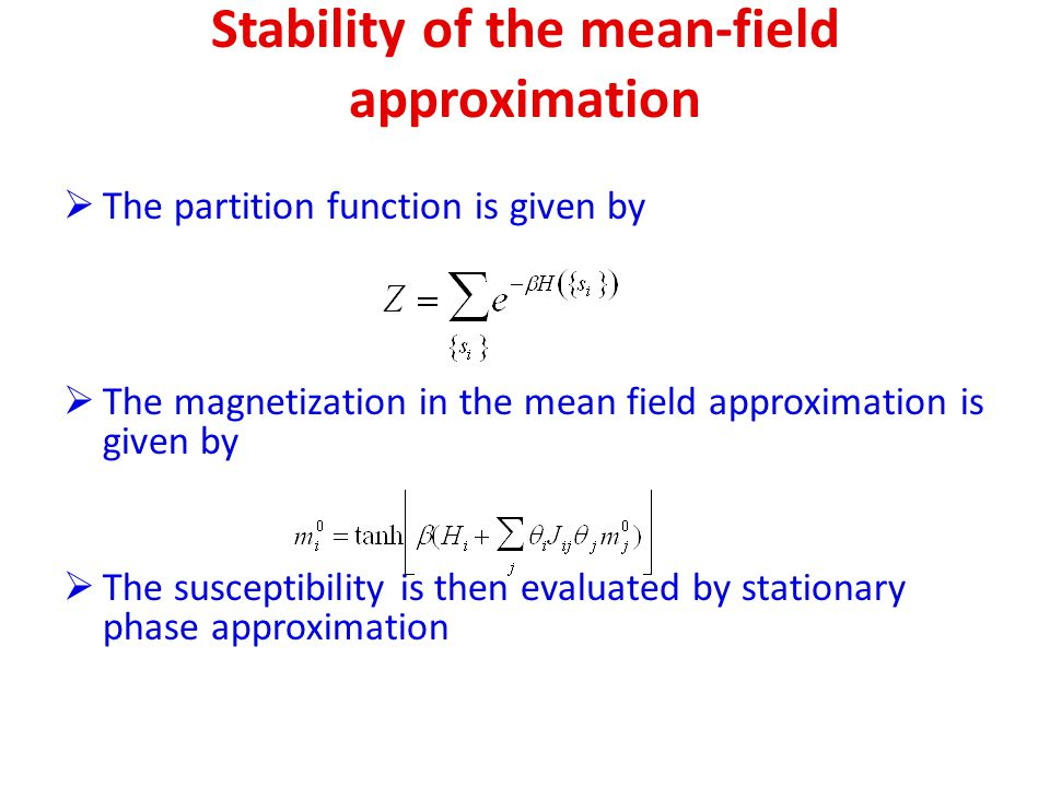 Stability of the mean-field approximation The partition function is given by The magnetization in the mean field approximation is given by The suscept
