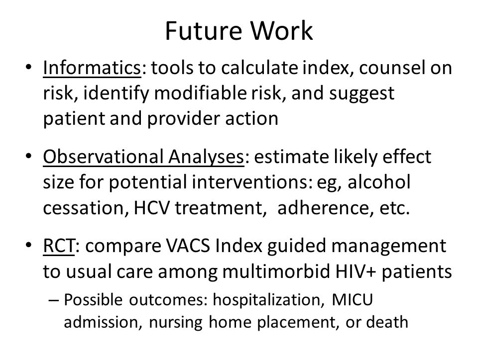 Future Work Informatics: tools to calculate index, counsel on risk, identify modifiable risk, and suggest patient and provider action Observational An