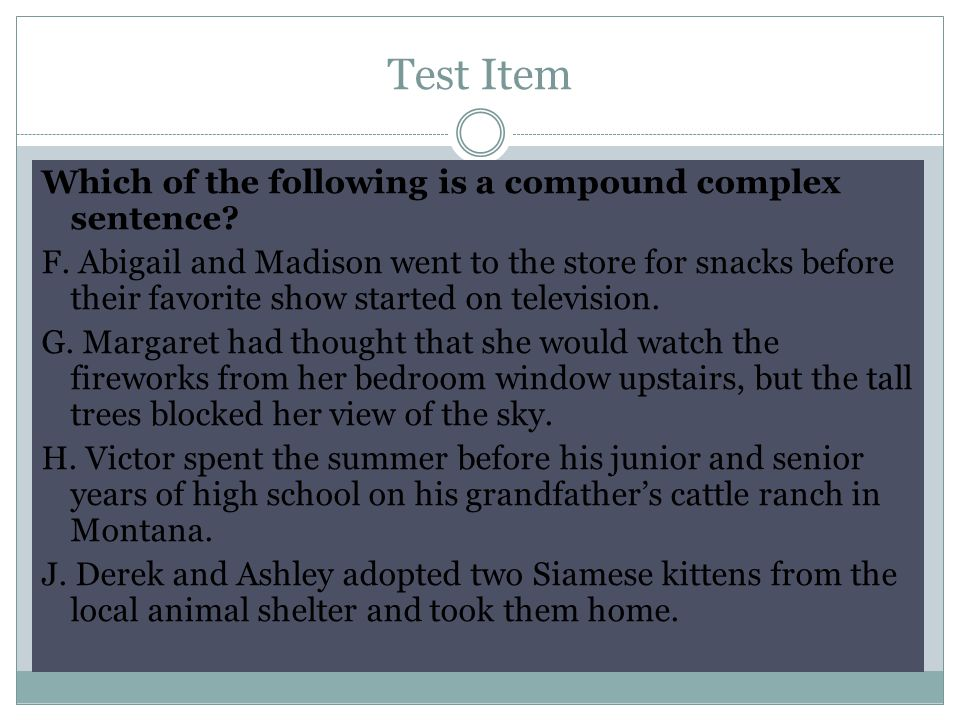 Test Item Which of the following uses a compound subject and a compound predicate.