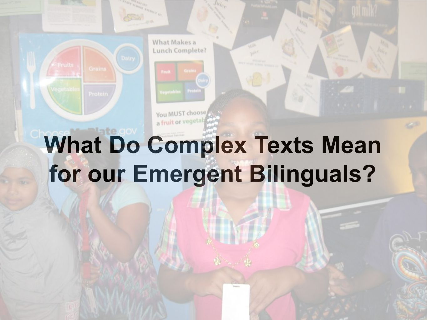 What Do Complex Texts Mean for our Emergent Bilinguals