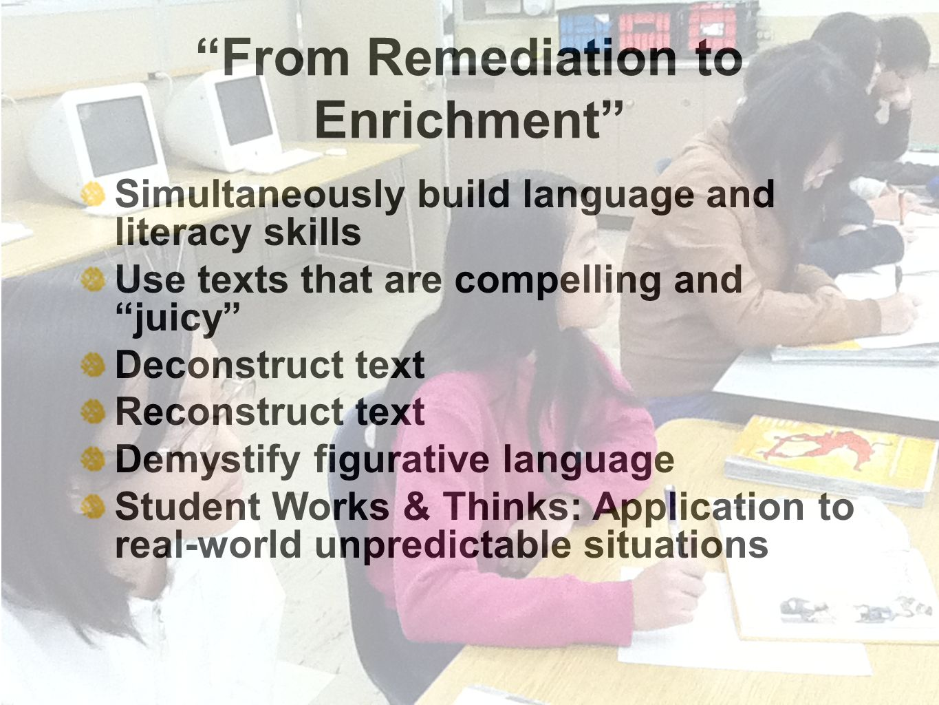 Reparable Harm: Fulfilling the Unkept Promise of Educational Opportunity for California s Long Term English Learners, 2010 Long Term English Learners need Rigor: The curriculum provided to long-term ELs cannot be dumbed down, watered down, or simplified.