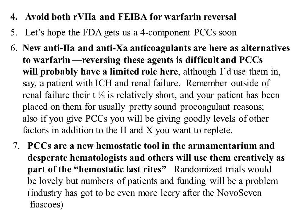 4.Avoid both rVIIa and FEIBA for warfarin reversal 5.