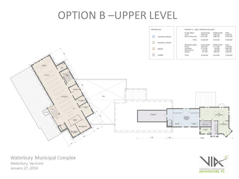 Waterbury Municipal Complex Waterbury, Vermont January 27, 2014 OPTION B –UPPER LEVEL