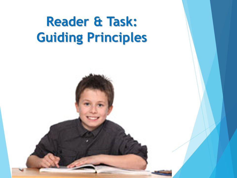 Reader & Task: Guiding Principles