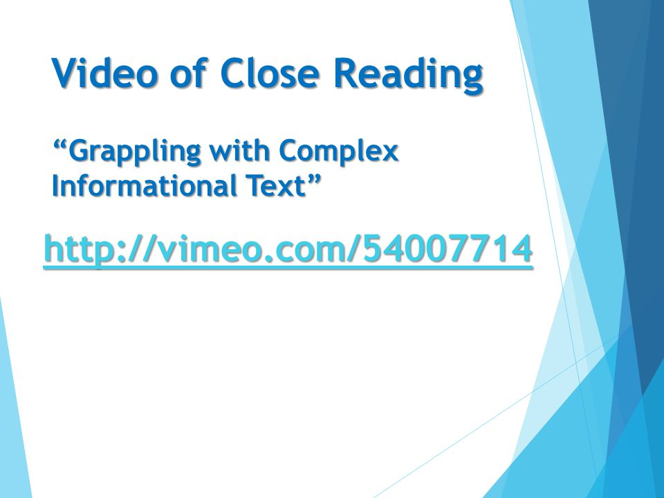 Video of Close Reading Grappling with Complex Informational Text http://vimeo.com/54007714
