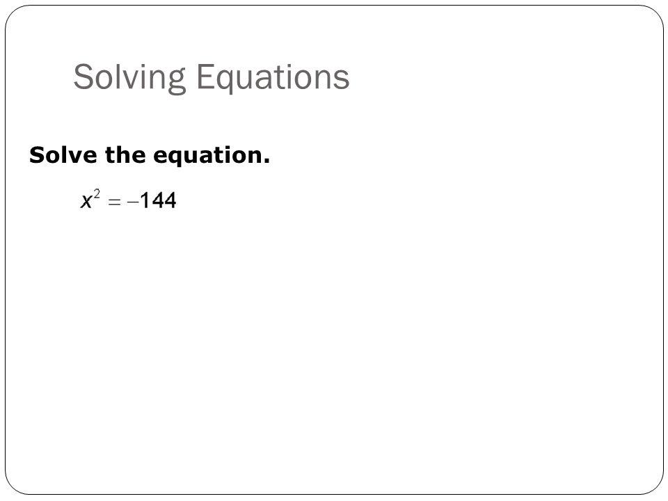 A. 5x 2 + 90 = 0 B. x 2 = –36