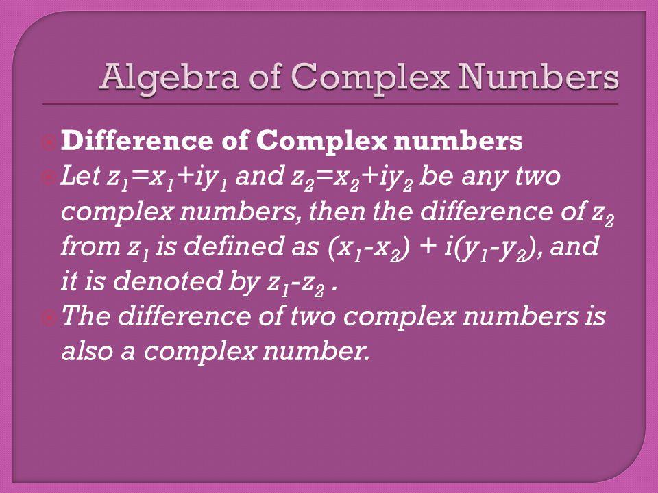 Multiplication of complex numbers.