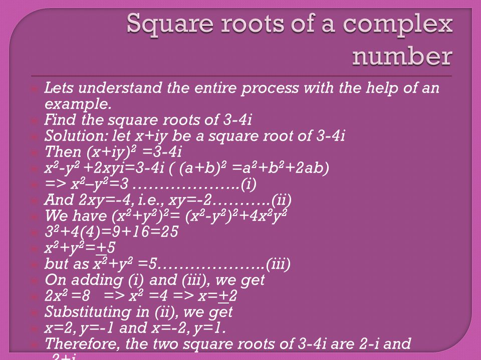 Let x be a cube root of unity, then x 3 =1.
