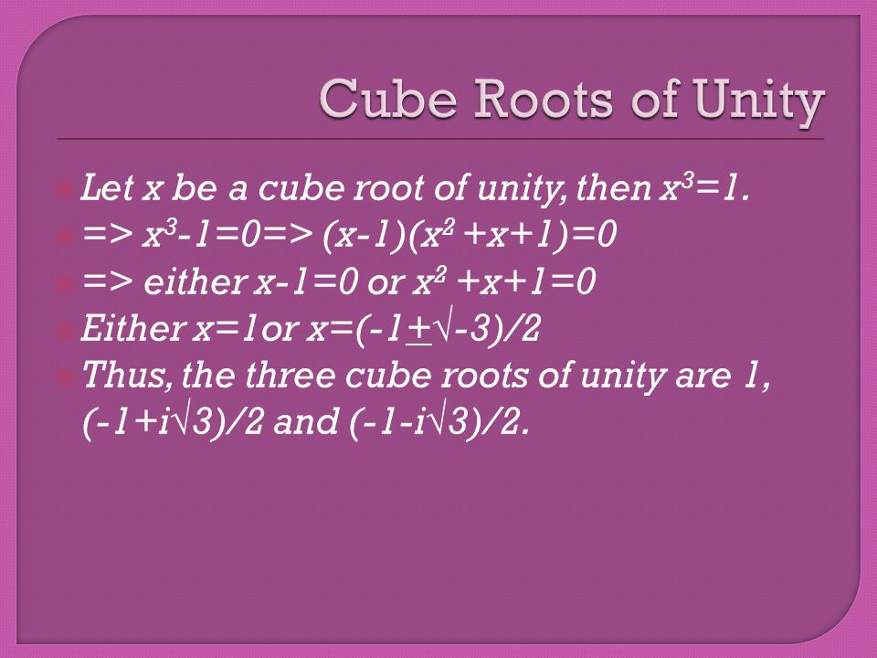 Either of the two non-real cube roots of unity is the square of the other.