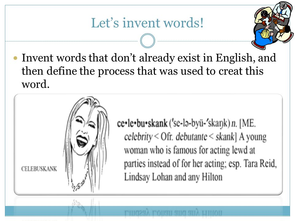 Lets invent words.