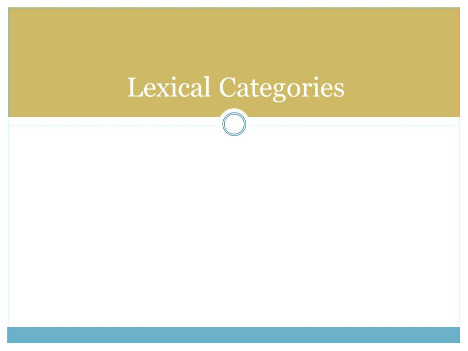 Lexical Categories
