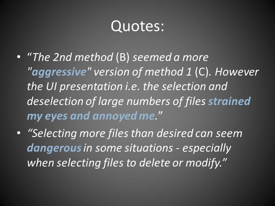 Quotes: The 2nd method (B) seemed a more aggressive version of method 1 (C).