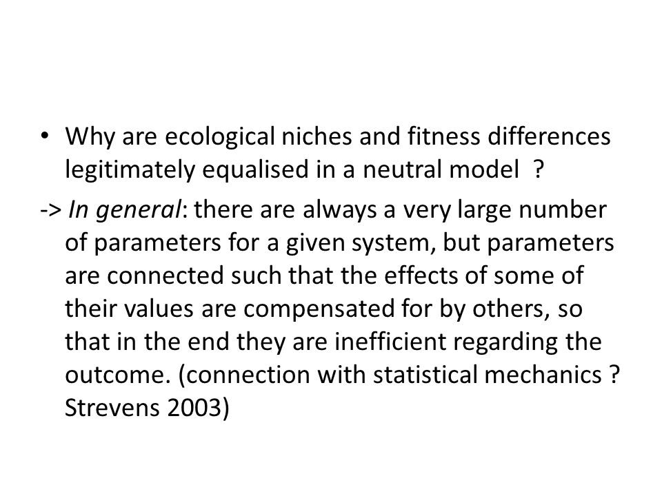 Why are ecological niches and fitness differences legitimately equalised in a neutral model .