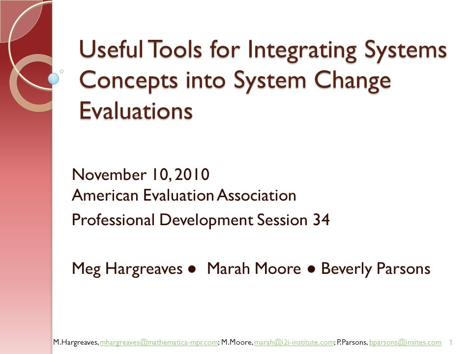 M.Hargreaves, mhargreaves@mathematica-mpr.com; M.Moore, marah@i2i-institute.com; P.Parsons, bparsons@insites.commhargreaves@mathematica-mpr.commarah@i2i-institute.combparsons@insites.com What Are the Evaluation Questions.