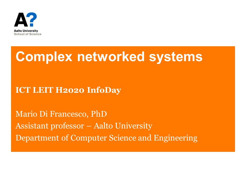Complex networked systems Mario Di Francesco ( http://www.uta.edu/faculty/mariodf ) – December 6, 2013 Background 2005 PhD 2009 University of Pisa, Italy PhD (2006–2009) Research fellow (2009)