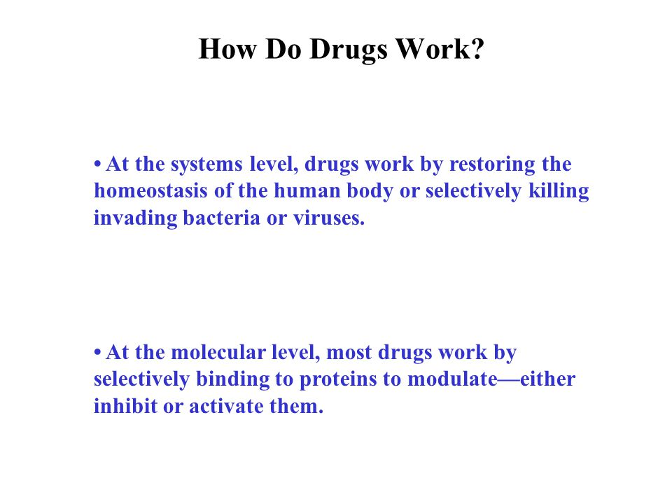 Drugs work through binding to proteins Drugs