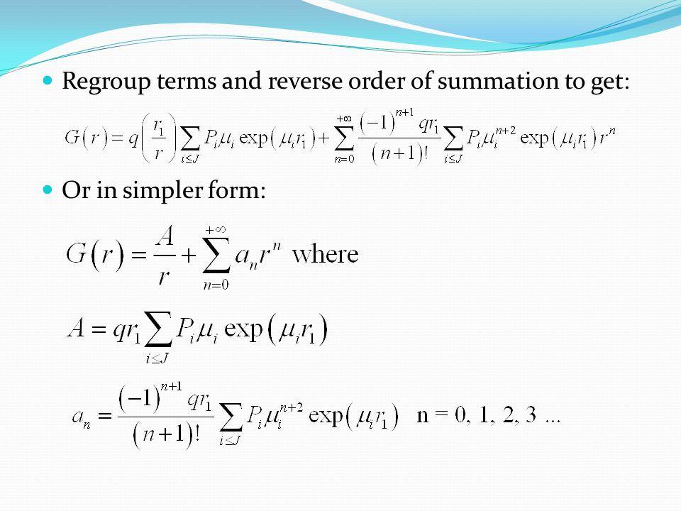 Regroup terms and reverse order of summation to get: Or in simpler form: