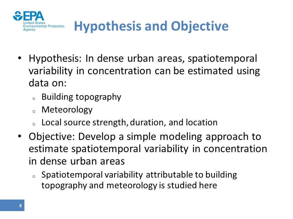 Hypothesis and Objective Hypothesis: In dense urban areas, spatiotemporal variability in concentration can be estimated using data on: o Building topo