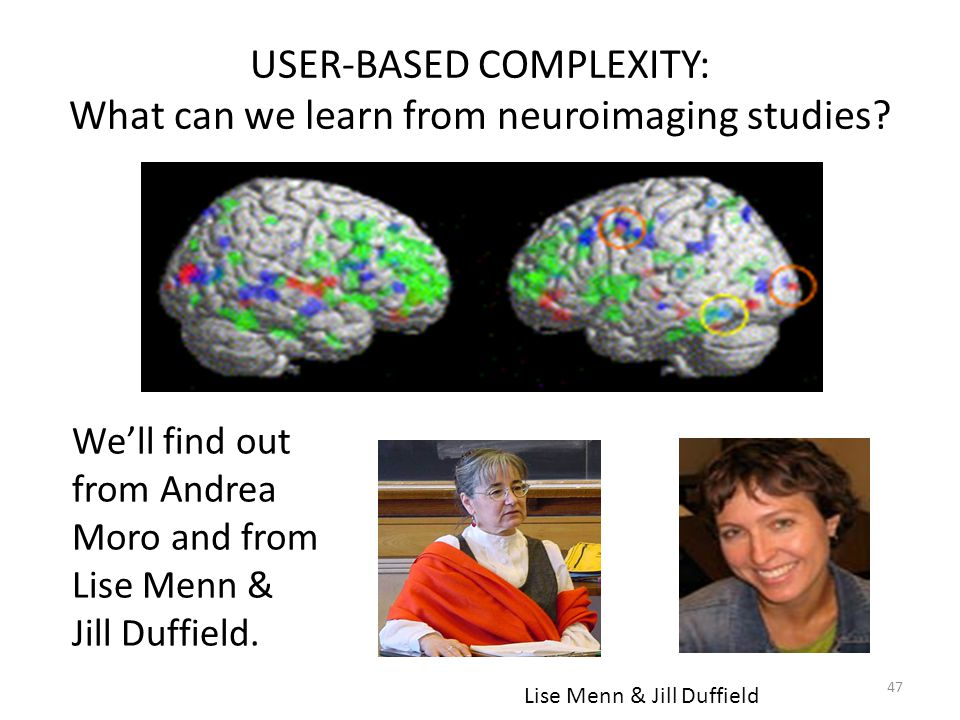 USER-BASED COMPLEXITY: What can we learn from neuroimaging studies.