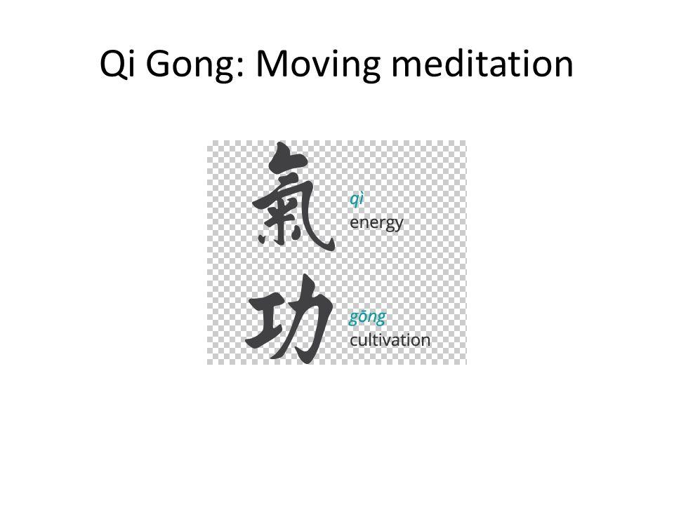Qi Gong: Moving meditation
