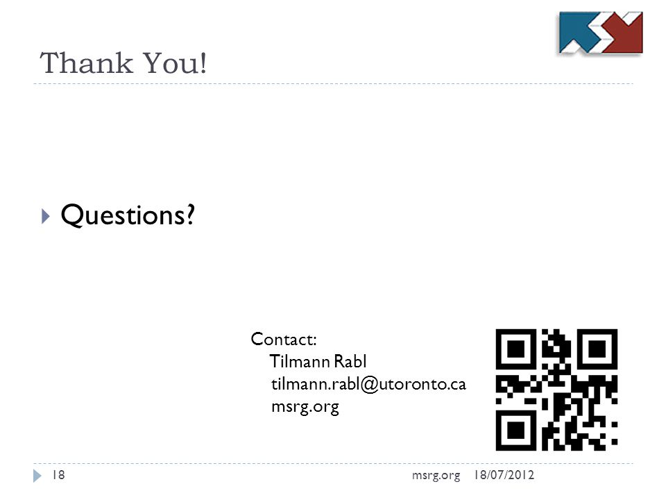Thank You! Questions? Contact: Tilmann Rabl tilmann.rabl@utoronto.ca msrg.org 18/07/201218msrg.org